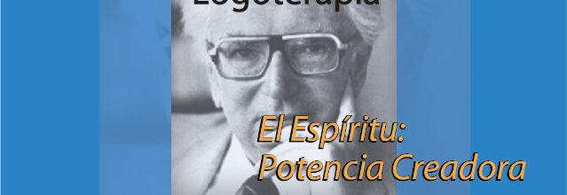 """Encuentro de Logoterapia """"El espíritu. Potencia creadora"""" 26 de mayo en  la Ciudad de México"""