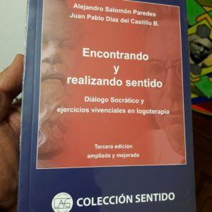 Encontrando y realizando sentido. Alejandro Salomón Paredes y Juan Pablo Díaz del Castillo. Ediciones LAG